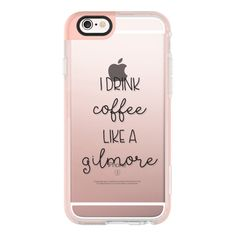 Drink Coffee like a Gilmore - Gilmore Girls - Coffee Lover - iPhone 6s... ($40) ❤ liked on Polyvore featuring iphone case