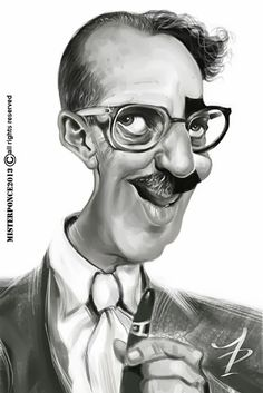 Groucho Marx.    For more great pins go to @KaseyBelleFox