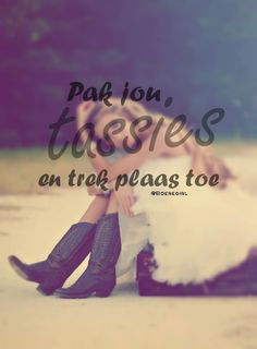 pak jou tassies en trek plaas toe Quotes And Notes, Love Quotes, Inspirational Quotes, Live Love, My Love, Afrikaanse Quotes, Relationship Texts, True Words, You And I