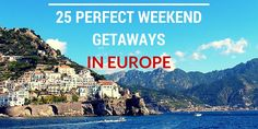 25 perfect weekend getaways in Europe -part 1