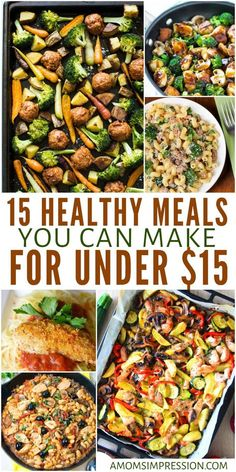 Eating healthy doesn't have to break the bank. These easy 15 healthy meals on a budget can all be made for under $15 for your family. This list includes vegetarian options and is great for menu planning. #healthyrecipes #budgetfriendlyrecipes