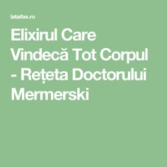 Elixirul Care Vindecă Tot Corpul - Rețeta Doctorului Mermerski Health And Wellness, Health Fitness, How To Get Rid, Bulgaria, Good To Know, Natural Remedies, Cancer, Bullet, Pandora