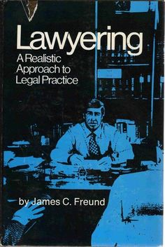 """What About Paris?: Best Books on Lawyering: Jim Freund's """"Lawyering: A Realistic Approach to Legal Practice"""" (1979)."""