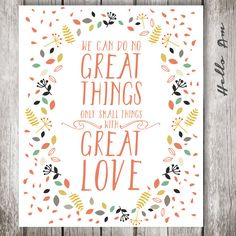 // We Can Do No Great Things, Only Small Things With Great Love