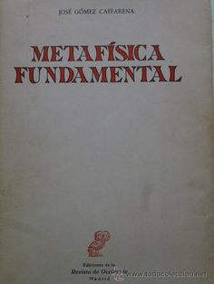METAFÍSICA FUNDAMENTAL. JOSÉ GÓMEZ CAFFARENA (ED. REVISTA DE OCCIDENTE) - Foto 1