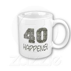 40 Happens ! Mug