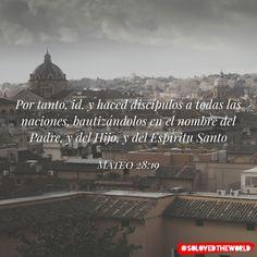 Por tanto, id, y haced discípulos a todas las naciones, bautizándolos en el nombre del Padre, y del Hijo, y del Espíritu Santo Mateo 28:19 #Jesus #God #Gospel #Bible #Love #solovedtheworld