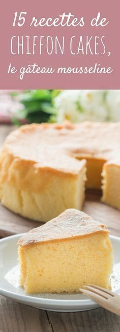 Au citron, au chocolat, à la coco : 15 recettes de chiffon cake, le gâteau mousseline !