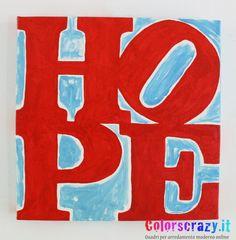 Quadro moderno Hope, dipinto su tela, www.colorscrazy.it