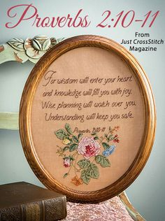 Proverbs 2:10–11 from the Jan/Feb 2016 issue of Just CrossStitch Magazine. Order a digital copy here: https://www.anniescatalog.com/detail.html?prod_id=128987
