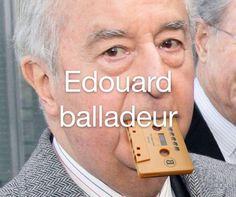 Edouard Balladeur.