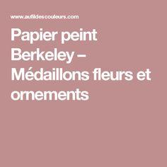 Papier peint Berkeley – Médaillons fleurs et ornements