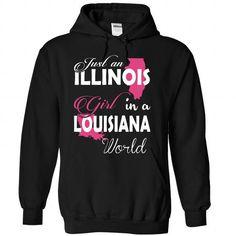 Just an ILLINOIS Girl In a LOUISIANA World T Shirts, Hoodies, Sweatshirts. CHECK PRICE ==► https://www.sunfrog.com/Names/Just-an-ILLINOIS-Girl-In-a-LOUISIANA-World-Black-Hoodie.html?41382