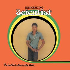 SCIENTIST Introducing Scientist - The Best Dub Album in the World (Superior Viaduct) LP street date November 27, 2015 https://midheaven.com/item/introducing-scientist-the-best-dub-album-in-the-world-by-scientist