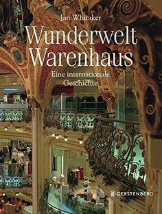 Wunderwelt Warenhaus: Eine internationale Geschichte von Jan Whitaker http://www.amazon.de/dp/3836927454/ref=cm_sw_r_pi_dp_U1Qcxb1QZ3521