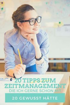 20 Tipps zum Zeitmanagement, die ich gerne schon mit 20 gewusst hätte