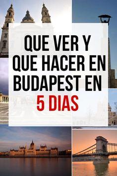 Qué ver y Qué hacer en Budapest: Itinerario de 5 Días Budapest, Ferris Wheels, Bridges, Castles, Voyage, Tips