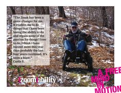 The Zoom all terrain mobility device can easily take on a trek in the woods! www.zoomability.com