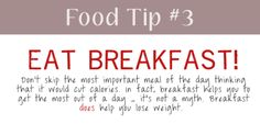 Breakfast is your most important meal!