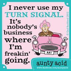 Aunty Acid ha!