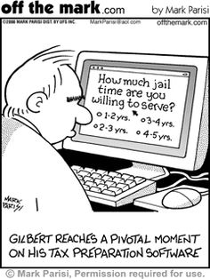 tax humor - I gotta tell you,  I wonder about people some times.