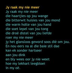 Jy raak my nie meer, die haartjies op jou wange, die bitterwit huisies van jou mond Afrikaans Quotes, Parts Of Speech, I Love Reading, Word Porn, Beautiful Words, Wise Words, Vocabulary, Favorite Quotes, Verses