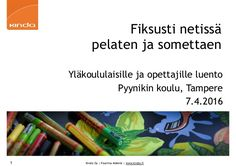 Kinda Oy   Pauliina Mäkelä   www.kinda.fi Fiksusti netissä pelaten ja…