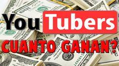 Cuanto ganan los Youtubers?