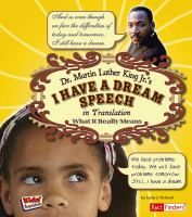 Dr. Martin Luther King Jr.'s I Have A Dream Speech in Translation: What It Really Means. By: Leslie J. Holland, 8/21/2013