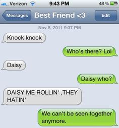 Or a new knock-knock joke. | 27 Texts You'd Only Get From Your Best Friend @brokenblue Dude This is Fab! So us
