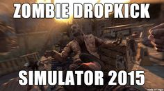 Zombie Dropkick Simulator :)
