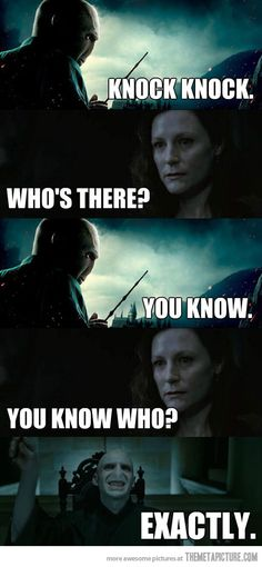 knock knock humour harry potter style. I feel like this is a little depressing since Voldemort did barge into their house..