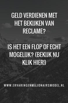 Geld verdienen met het bekijken van reclame. Is het echt mogelijk of is het een flop? Ontdek het NU  #Thuiswerk #thuiswerken #vacatures #vacature #bijverdienen #bijverdiensten #student #studenten #Nederland #Nederlands #Werk #Inkomen #werken #Amsterdam #Rotterdam #Breda #DenHaag #Groningen #Friesland #Drenthe #inkomen #centen #salaris