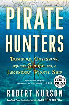 Pirate Hunters: Treasure, Obsession, and the Search for a Legendary Pirate Ship (Random House Large Print) by Robert Kurson http://www.amazon.com/dp/0804194661/ref=cm_sw_r_pi_dp_MjKAvb1ZGS8S9