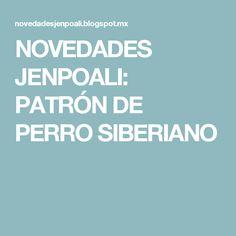 NOVEDADES JENPOALI: PATRÓN DE PERRO SIBERIANO