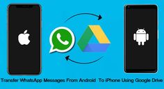 #Transfer #WhatsApp #Messages From #Android To #iPhone Using #GoogleDrive. 1: Restore WhatsApp Messages From Android To iPhone Using #GoogleDriveBackup. Part 2: Transfer WhatsApp Messages From Android To iPhone Without Google Drive Backup Using #WhatsAppTransferTool Software. Software, Use Google, Old Phone, Whatsapp Message, Data Recovery, Marketing, New Iphone, Ipod Touch