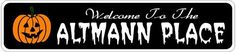 ALTMANN PLACE Lastname Halloween Sign - Welcome to Scary Decor, Autumn, Aluminum - 4 x 18 Inches by The Lizton Sign Shop. $12.99. 4 x 18 Inches. Aluminum Brand New Sign. Great Gift Idea. Predrillied for Hanging. Rounded Corners. ALTMANN PLACE Lastname Halloween Sign - Welcome to Scary Decor, Autumn, Aluminum 4 x 18 Inches - Aluminum personalized brand new sign for your Autumn and Halloween Decor. Made of aluminum and high quality lettering and graphics. Made to last for year...