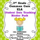 *3rd Grade Common Core- READING, WRITING, SPEAKING and LISTENING, and LANGUAGE*-ALL ELA standards are included in this Student Data Tracking Bind...
