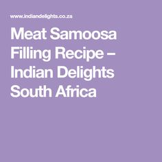 Meat Samoosa Filling Recipe – Indian Delights South Africa South African Dishes, Indian Dishes, Meat Recipes, Indian Food Recipes, Filling Recipe, Complete Recipe, Healthy Cake, Home Baking, Bakery