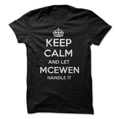 Keep Calm and let MCEWEN Handle it Personalized T-Shirt - #gift for friends #candy gift. GET YOURS => https://www.sunfrog.com/Funny/Keep-Calm-and-let-MCEWEN-Handle-it-Personalized-T-Shirt-LN.html?60505