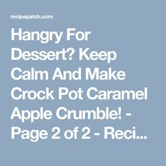 Hangry For Dessert? Keep Calm And Make Crock Pot Caramel Apple Crumble! - Page 2 of 2 - Recipe Patch
