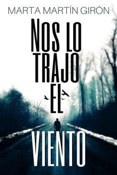NOS LO TRAJO EL VIENTO by Marta Martin Giron