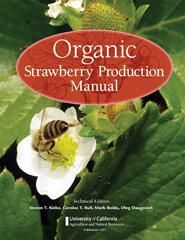Grow your own delicious organic strawberries this year with the help of this detailed how-to guide by the University of California.