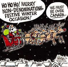 Dodo Can Spell: Christmas cartoon: Santa flying over Canadian air-space 6th Grade Ela, Canada Eh, Christmas Cartoons, True North, Political Cartoons, Christmas Inspiration, Christmas Holidays, Funny Memes, Merry