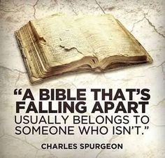 """Charles Spurgeon — """"a Bible that's falling apart."""" - Charles Spurgeon — """"a Bible that's falling apart…"""" - Ch Spurgeon, Spurgeon Quotes, Charles Spurgeon, Psalm 119, Psalms, Bible Scriptures, Bible Quotes, Godly Quotes, Faith Quotes"""