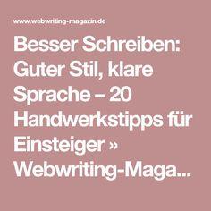 Besser Schreiben: Guter Stil, klare Sprache – 20 Handwerkstipps für Einsteiger » Webwriting-Magazin - vom Publizieren und Kommunizieren im Internet