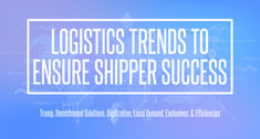 """The 6 Trends Third Party Logistics Service Providers Will Drive to Empower Shipper Success in 2017"""