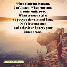 Don't let someone's bad behaviour destroy your inner peace