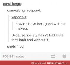 boys with no makeup - shots fired!
