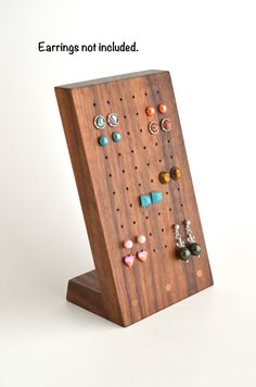 Stud earring holder. These are handcrafted by my husband. They sell out quickly. Check back often in my Etsy shop for intermittent additions.